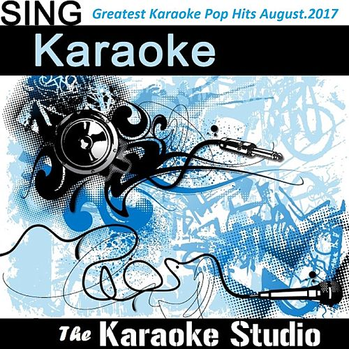 Greatest Karaoke Pop Hits of the Month August.2017 by The Karaoke Studio (1) BLOCKED