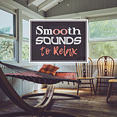 Smooth Sounds to Relax – Easy Listening, Calming Sounds to Relax, Jazz Music, Peaceful Note by Soft Jazz