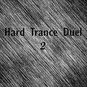 Hard Trance Duel 2 - EP by Various Artists
