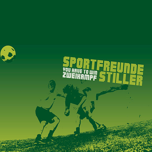 You Have To Win Zweikampf by Sportfreunde Stiller