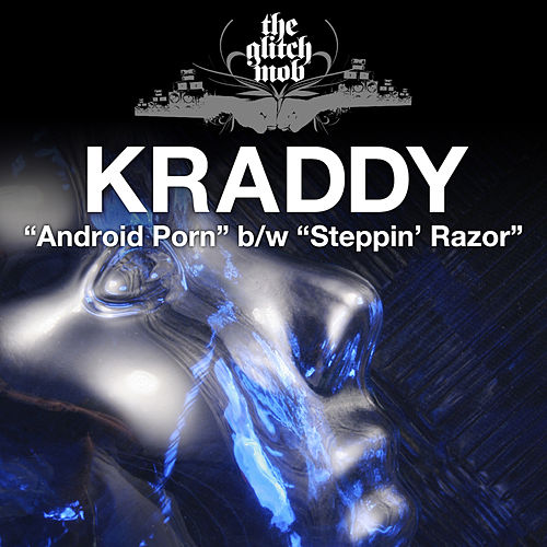 Android Porn / Steppin' Razor - Single by Kraddy
