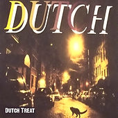 Play & Download Dutch Treat by Dutch | Napster