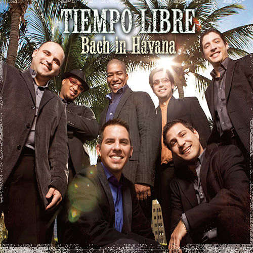 Play & Download Bach In Havana by Tiempo Libre | Napster