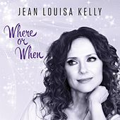 Where or When by Jean Louisa Kelly