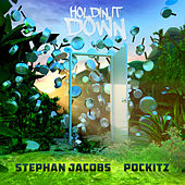 Holdin It Down by Stephan Jacobs