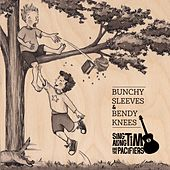 Bunchy Sleeves & Bendy Knees by Sing Along Tim