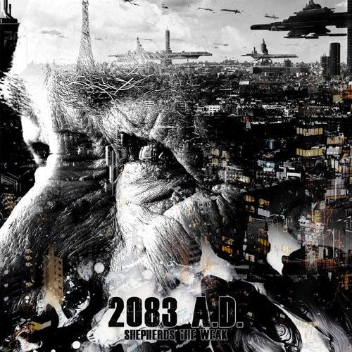2083 A.D. by Shepherds the Weak