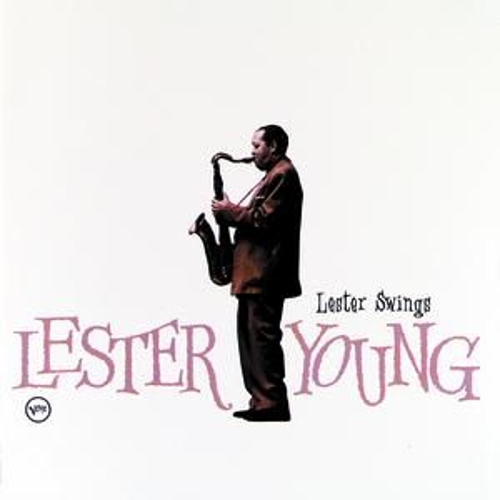 Lester Swings by Lester Young