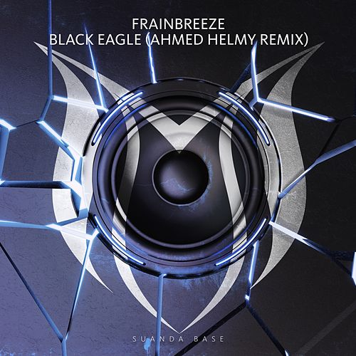 Black Eagle (Ahmed Helmy Remix) by Frainbreeze