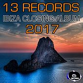 13 Records Ibiza Closing Album 2017 - EP by Various Artists