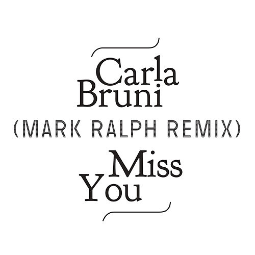 Miss You (Mark Ralph Remix) von Carla Bruni