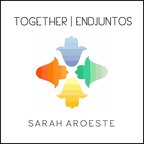 Together / Endjuntos by Sarah Aroeste