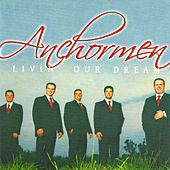 Livin' Our Dream by The Anchormen