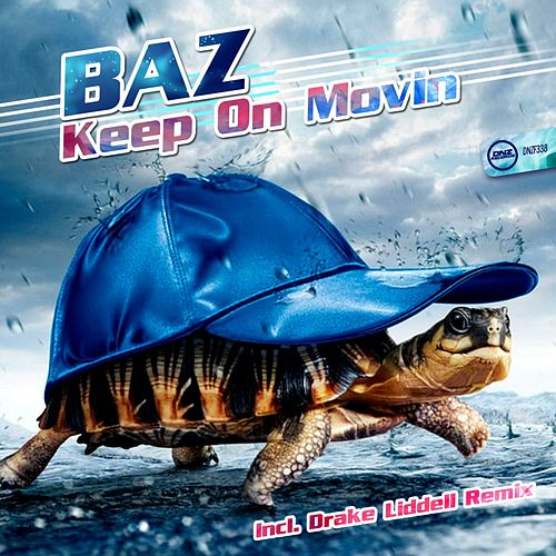 Keep On Movin by Baz
