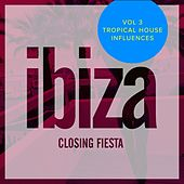 Ibiza Closing Fiesta, Vol.3: Tropical House Influences - EP by Various Artists