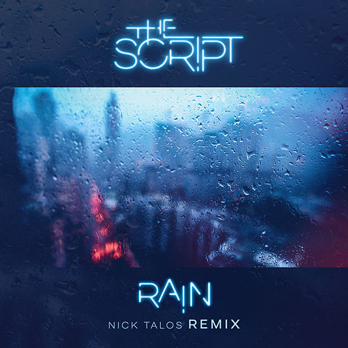 Rain (Nick Talos Remix) by The Script