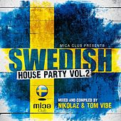 Mica Club Presents Swedish House Party, Vol. 2 (Mixed and Compiled by Nikolaz & Tom Vibe) by Various Artists