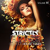 Strictly House, Vol. 11 (Delicious House Tunes) by Various Artists