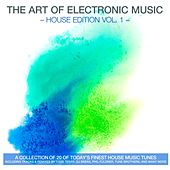 The Art of Electronic Music - House Edition, Vol. 1 by Various Artists