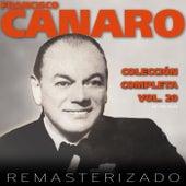 Colección Completa, Vol. 20 (Remasterizado) by Francisco Canaro