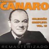 Colección Completa, Vol. 16 (Remasterizado) by Francisco Canaro