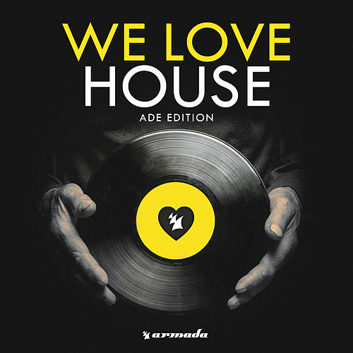 We Love House - ADE Edition by Various Artists