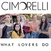 What Lovers Do by Cimorelli