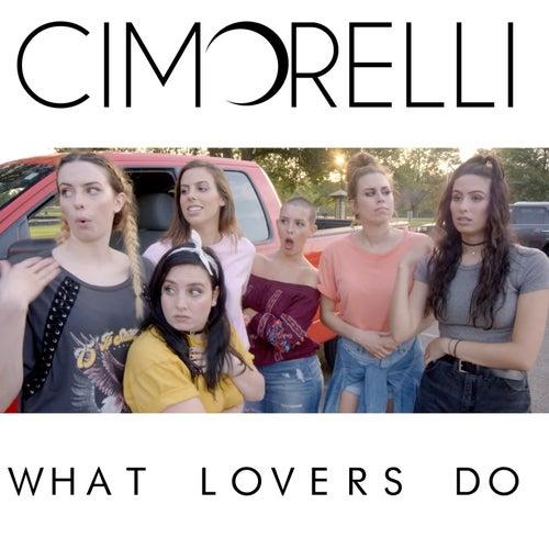 What Lovers Do de Cimorelli