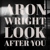 Look After You by Aron Wright