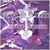 Glory Days by Blue Horizon