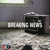 Breaking News by Taz