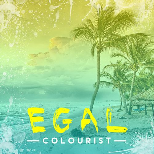 Egal by The Colourist