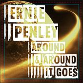 Around & Around It Goes by Ernie Penley