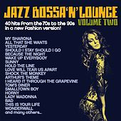 Jazz, Bossa 'n' Lounge, Vol. 2 (40 Hits from the 70s to the 90s in a New Fashion Version!) by Various Artists