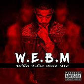 W.E.B.M (Who Else but Me) by MMZ