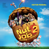 The Nut Job 2: Nutty By Nature (Original Motion Picture Soundtrack) by Various Artists