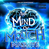 The Mind of Mouch Massive by Mouch Massive