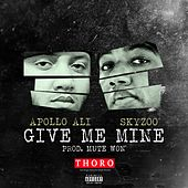 Give Me Mine (feat. Skyzoo) by Apollo Ali