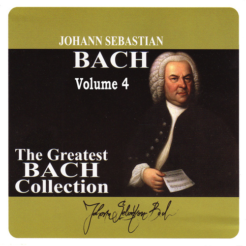 The Greatest Bach Collection, Vol. 4 by Henry Adolph