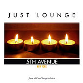 Play & Download Just Lounge New York by Various Artists | Napster