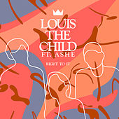 Right To It by Louis The Child