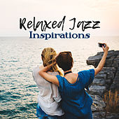 Relaxed Jazz Inspirations – Calm Piano Music, Smooth Jazz, Relaxing Music 2017, Ambient Instrumental by The Jazz Instrumentals