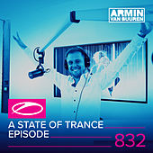 A State Of Trance Episode 832 by Various Artists