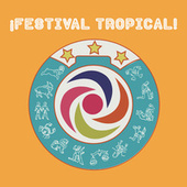 ¡Festival Tropical! by Various Artists
