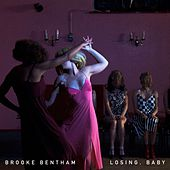 Losing, Baby by Brooke Bentham