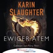 Ewiger Atem - Kurzgeschichte (Ungekürzt) von Karin Slaughter