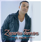 El Amor by Zacarias Ferreira