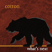 Whats Next by Cotton