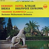 Debussy: Iberia - Ravel: La Valse & Rhapsodie Espagnole (Transferred from the Original Everest Records Master Tapes) by Theodore Bloomfield