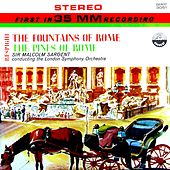 Respighi: The Fountains of Rome & The Pines of Rome (Transferred from the Original Everest Records Master Tapes) by Sir Malcolm Sargent